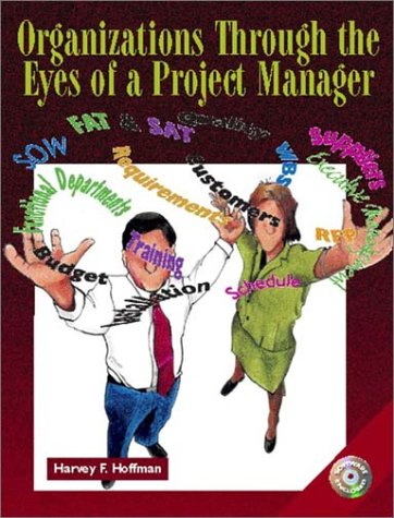 Organizations Through the Eyes of a Project Manager [With CDROM] 9780130339713