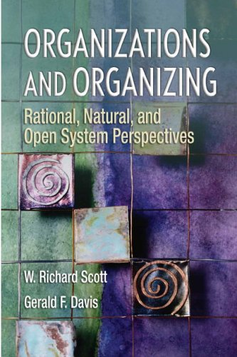 Organizations and Organizing: Rational, Natural and Open Systems Perspectives 9780131958937