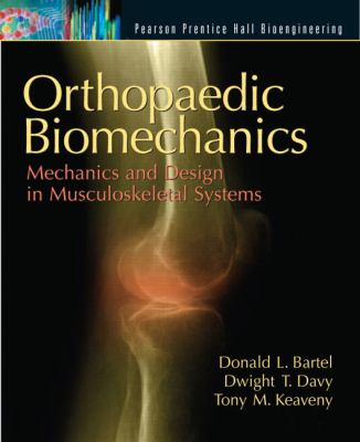 Orthopaedic Biomechanics: Mechanics and Design in Musculoskeletal Systems 9780130089090