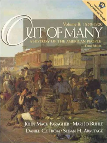 Out of Many: A History of the American People, Volume B: 1850-1920 9780130100320