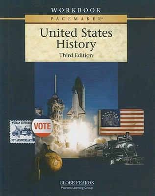 GLOBE FEARON PACEMAKER UNITED STATES HISTORY THIRD EDITION WORKBOOK     2001 C (PACEMAKER  US HISTORY)