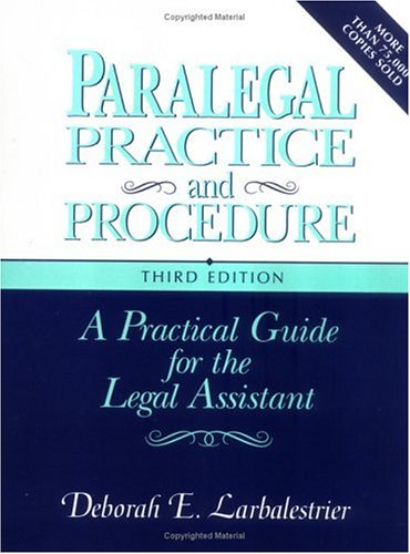 Paralegal Practice & Procedure: A Practical Guide for the Legal Assistant 9780131085640
