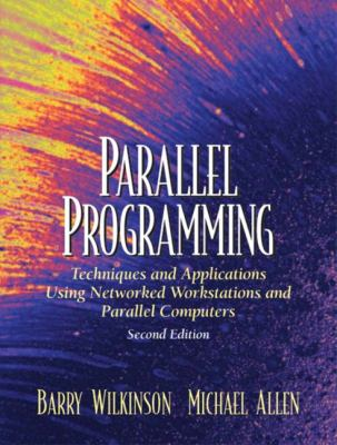 Parallel Programming: Techniques and Applications Using Networked Workstations and Parallel Computers 9780131405639