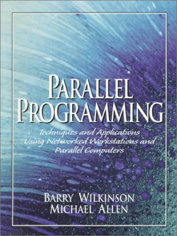Parallel Programming: Techniques and Applications Using Networked Workstations and Parallel Computers 9780136717102