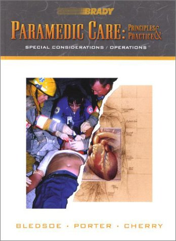 Paramedic Care: Principles Practice, Volume 5: Special Considerations/Operations 9780130215994