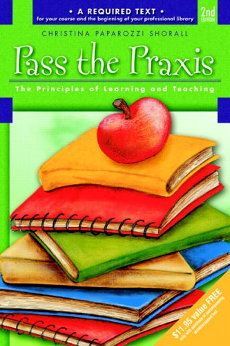Pass the Praxis II Test: Principles of Learning and Teaching 9780132187664