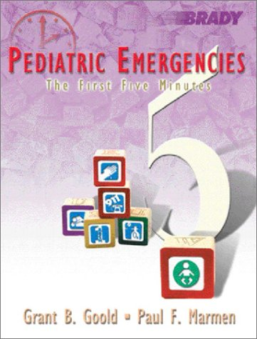 Pediatric Emergencies: The First Five Minutes 9780130145734