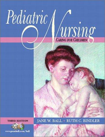 Pediatric Nursing: Caring for Children 9780130994059