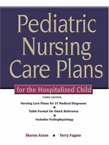 Pediatric Nursing Care Plans for the Hospitalized Child 9780135035924