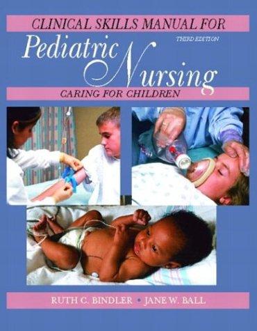 Pediatric Nursing Clinical Skills Manual 9780130483522