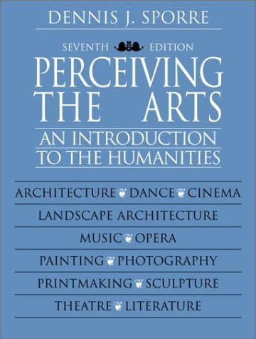 Perceiving the Arts: An Introduction to the Humanities 9780130991881