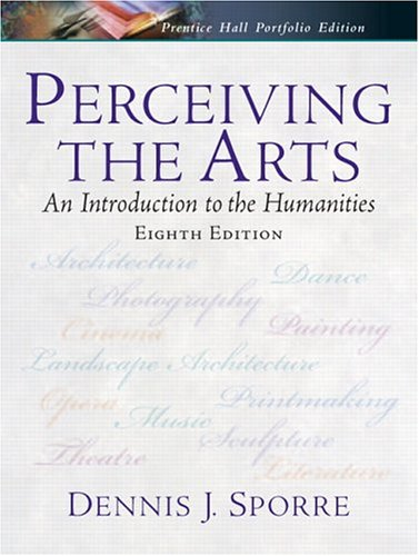Perceiving the Arts: An Introduction to the Humanities 9780131931145