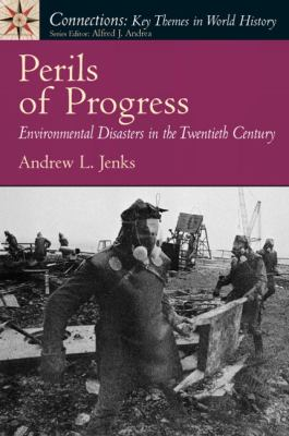 Perils of Progress: Environmental Disasters in the Twentieth Century 9780136038023
