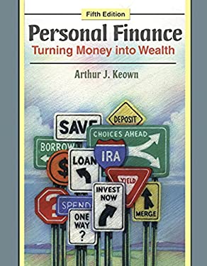Personal Finance: Turning Money Into Wealth 9780136070627