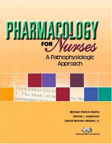 Pharmacology for Nurses: A Pathophysiologic Approach 9780130281487