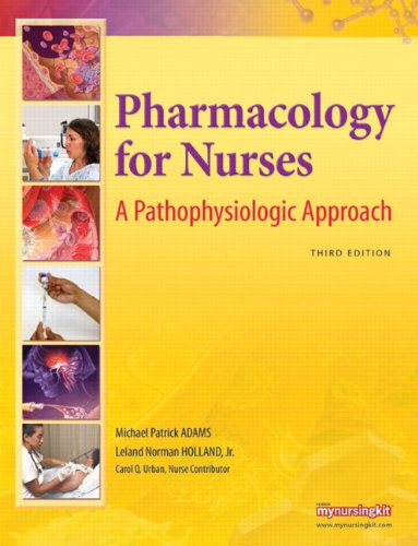 Pharmacology for Nurses: A Pathophysiologic Approach [With Access Code] 9780135089811