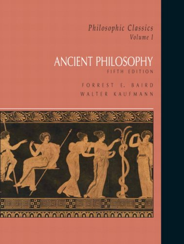 Philosophic Classics, Volume I: Ancient Philosophy 9780132413176
