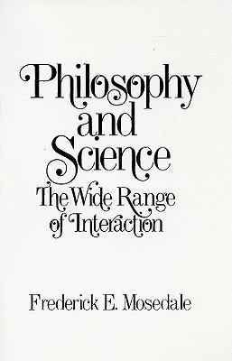 Philosophy and Science: The Wide Range of Interaction 9780136625773