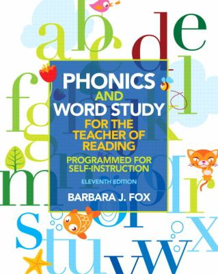 Phonics and Word Study for the Teacher of Reading : Programmed for Self-Instruction - 11th Edition