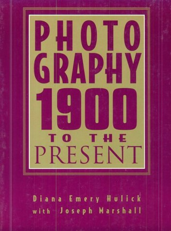 Photography: 1900 to the Present 9780132540957