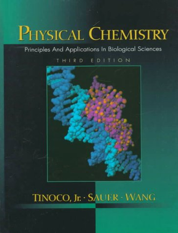 Physical Chemistry: Principles and Applications in Biological Sciences 9780131865457