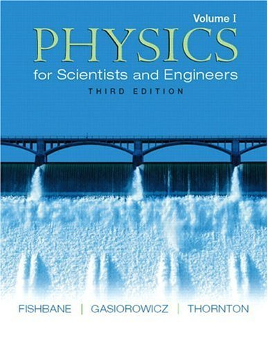 Physics for Scientists and Engineers, Volume 1 (Ch. 1-20) 9780131418837