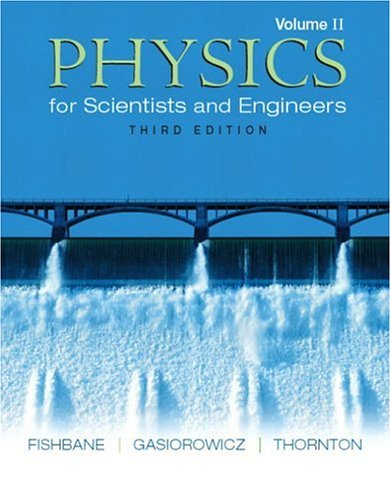 Physics for Scientists and Engineers, Volume 2 (Ch. 21-38) 9780131418813