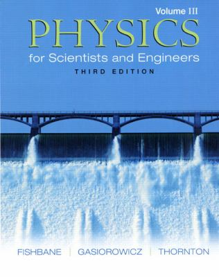 Physics for Scientists and Engineers, Volume 3 (Ch. 39-45) 9780131418820