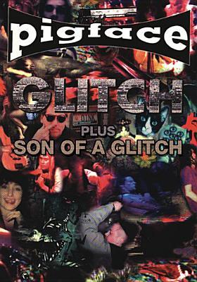 Pigface 90-96: Glitch & Son of a Glitch