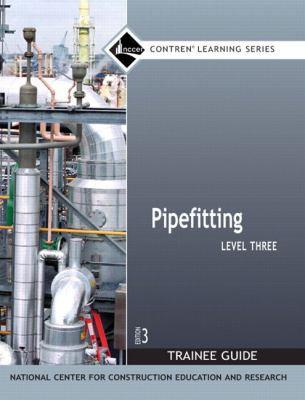 Pipefitting Level 3 Trainee Guide by NCCER | 9780132272841