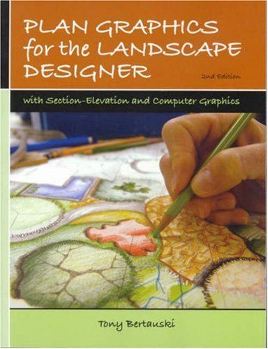 Plan Graphics for the Landscape Designer: With Section-Elevation and Computer Graphics 9780131720633