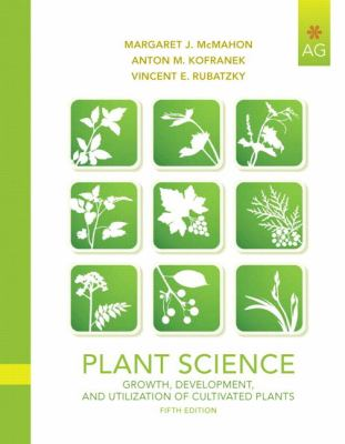 Plant Science: Growth, Development, and Utilization of Cultivated Plants 9780135014073