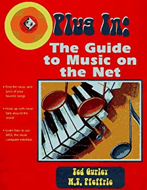 Plug in: The Definitive Guide to Music on the Internet 9780132410502