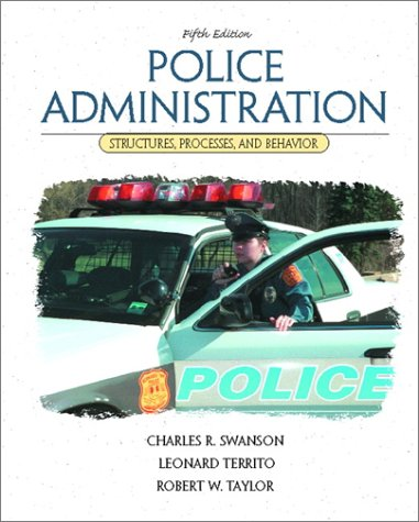Police Administration: Structures, Processes, and Behavior 9780130285737