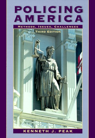 Policing America: Methods, Issues, Challenges 9780130218841