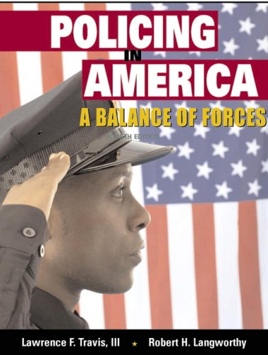 Policing in America: A Balance of Forces - 4th Edition