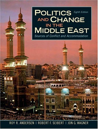 Politics and Change in the Middle East: Sources of Conflict and Accommodation 9780131753778