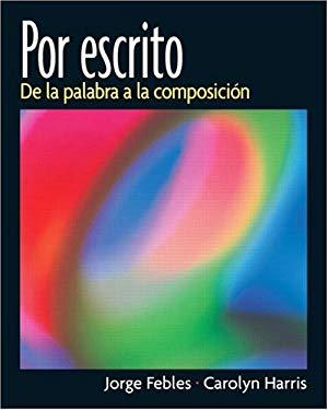 Por Escrito: de La Palabra a la Composicin 9780131841130