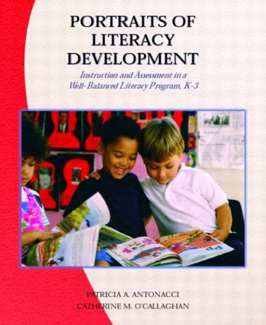 Portraits of Literacy Development: Instruction and Assessment in a Well-Balanced Literacy Program, K-3 9780130943149