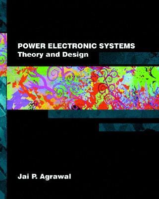 Power Electronic Systems: Theory and Design 9780134428802