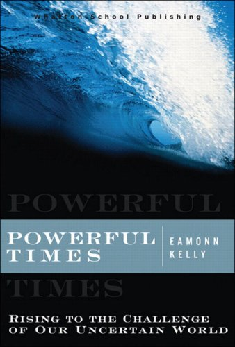 Powerful Times: Rising to the Challenge of Our Uncertain World 9780131855205