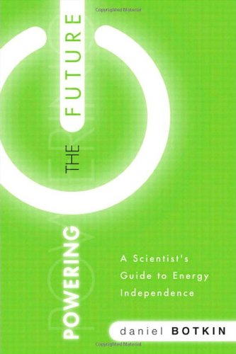 Powering the Future: A Scientist's Guide to Energy Independence 9780137049769