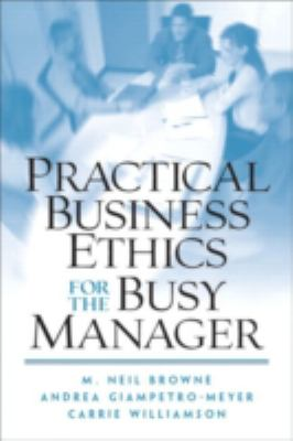 Practical Business Ethics for the Busy Manager 9780130481092