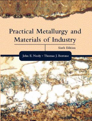 Practical Metallurgy and Materials of Industry 9780130945808