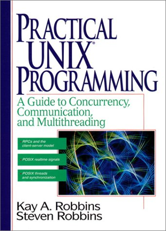 Practical Unix Programming: A Guide to Concurrency, Communication, and Multithreading 9780134437064