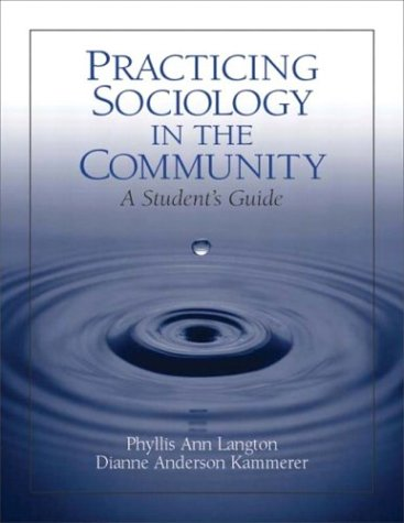 Practicing Sociology in the Community: A Student's Guide 9780130420190