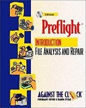 Preflight: An Introduction to File Analysis and Repair and Student CD-ROM Package