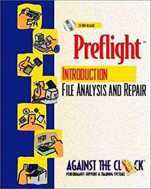 Preflight: An Introduction to File Analysis and Repair and Student CD-ROM Package 9780130205582