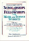 Prentice Hall Guide to Scholarships and Fellowships for Math and Science Students: A Resource Guide for Students Pursuing Careers in Mathematics, Scie 9780130453457