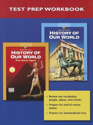 Prentice Hall History of Our World National Test Prep Booklet 2005c 9780131307889